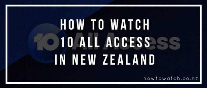 How to Watch All Access In New Zealand