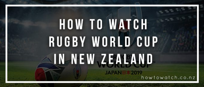 Watch Rugby World Cup in New Zealand