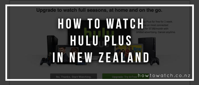 how to watch Hulu Plus in New Zealand