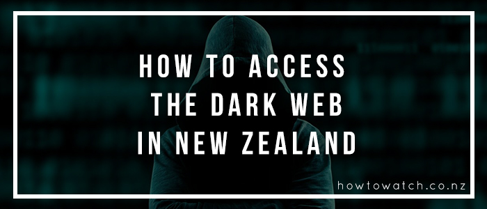 access dark web in new zealand