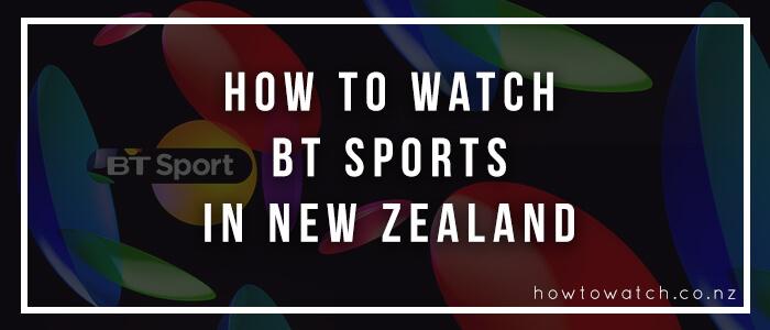 watch bt sports in new zealand