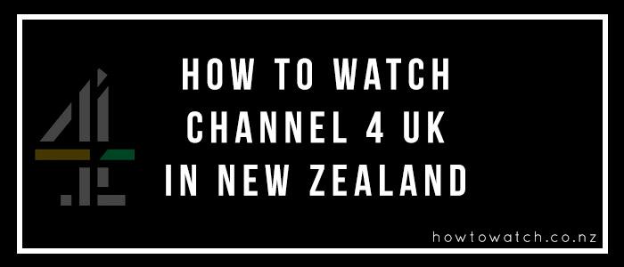 watch channel 4 UK in NZ