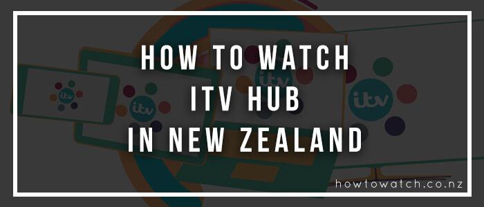 watch itv hub in new zealand