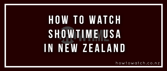 watch showtime USA in new zealand