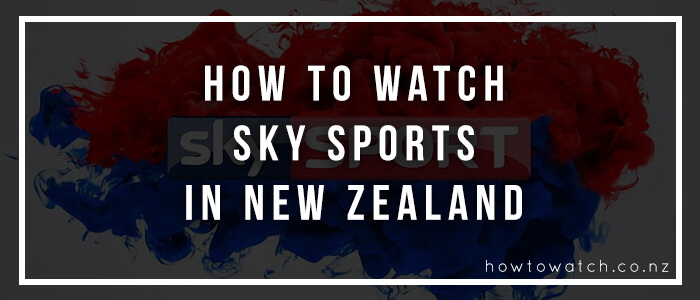watch sky sports in new zealand