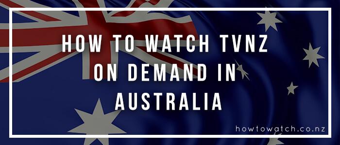 watch tvnz outside new zealand