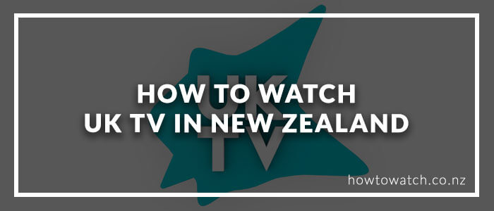 how-to-watch-uk-tv-in-new-zealand-2020