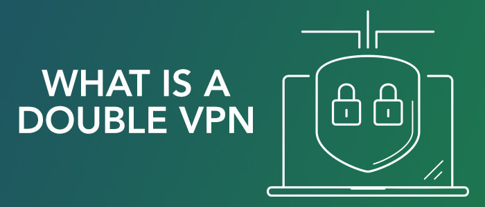 what-is-a-double-vpn-2020