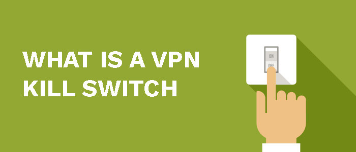 what-is-a-vpn-kill-switch
