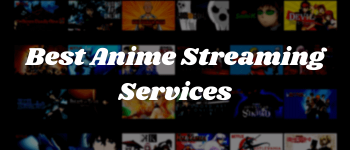 best-anime-streaming-services