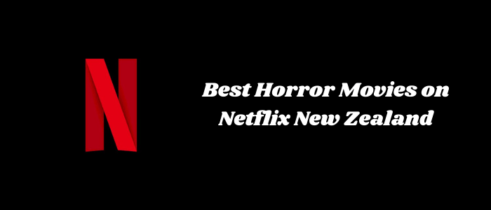 best-horror-movies-on-netflix-new-zealand-content