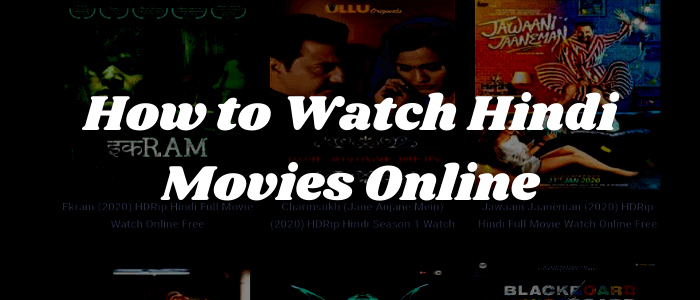 how-to-watch-hindi-movies-online