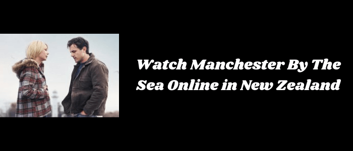 how-to-watch-manchester-by-the-sea-online-in-new-zealand