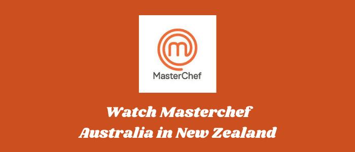 how-to-watch-masterchef-australia-in-new-zealand