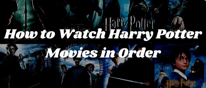 watch-harry-potter-films-in-order