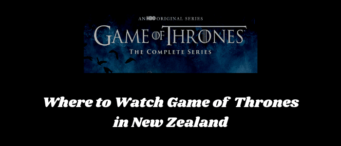 where-to-watch-game-of-thrones-in-nz